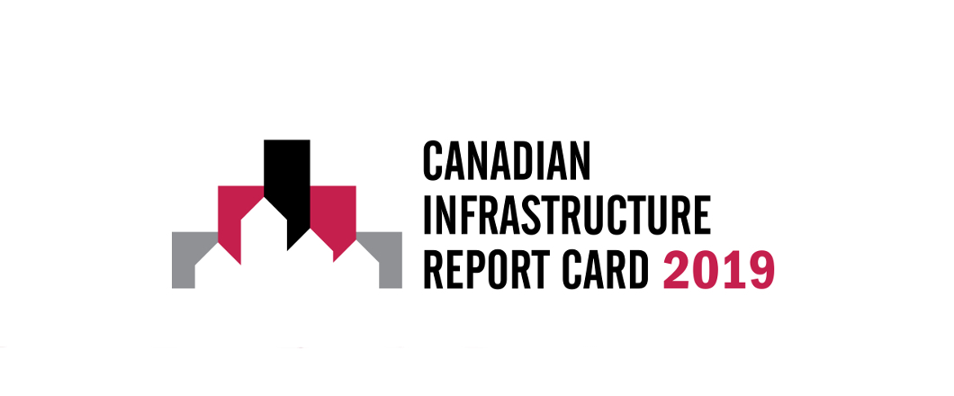 2019 Canadian Infrastructure Report Card